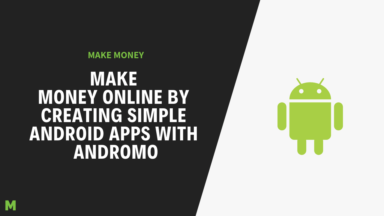 Make Money Online By Creating Simple Android Apps With